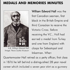 William Edward Hall was the first Canadian seaman, first black in the British Empire and third Canadian to receive the Victoria Cross.